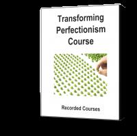 C02-Transforming Perfectionsim Course