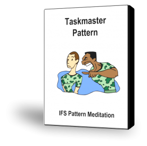 PM21-IFS-Pattern-Meditation-Taskmaster-Pattern