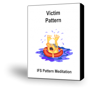 PM22-IFS-Pattern-Meditation-Victim-Pattern